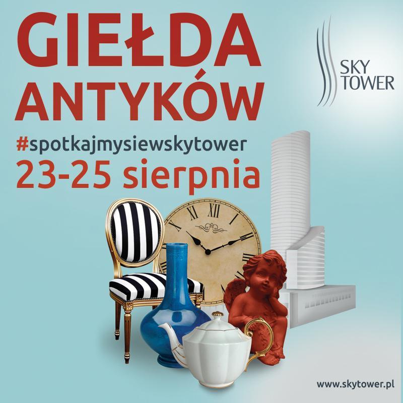 Sierpniowa Giełda Antyków iStaroci wSky Tower