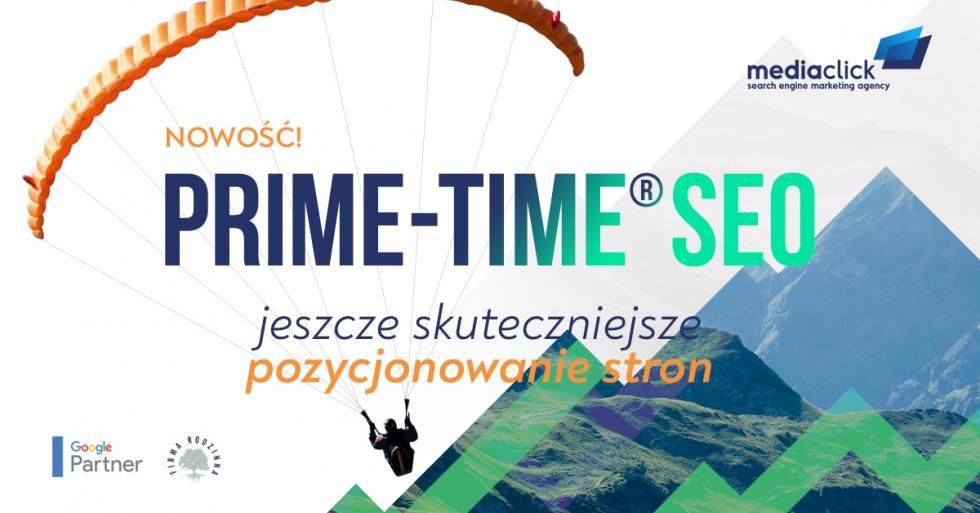 Prime Time SEO czyli jeszcze lepsze efekty pozycjonowania